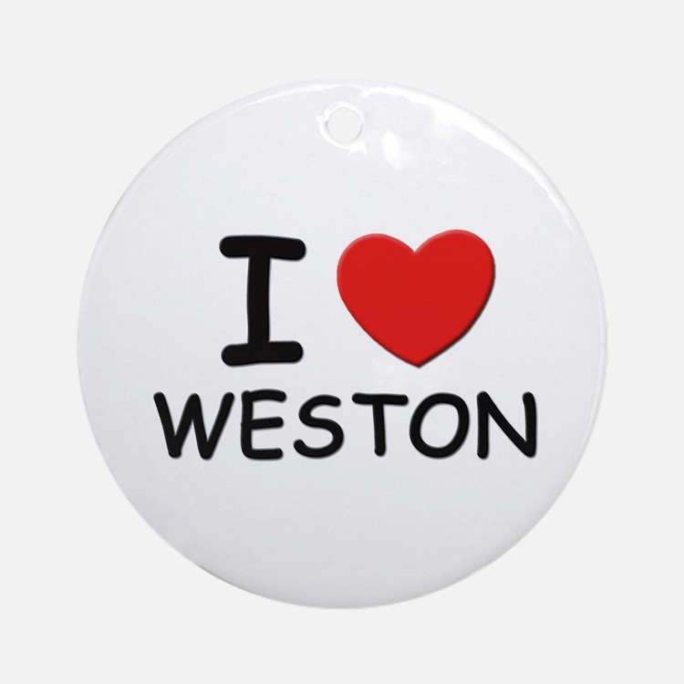 I love Weston Ornament (Round)