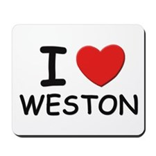 I love Weston Mousepad