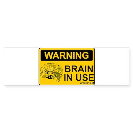 Brain in Use Bumper Sticker