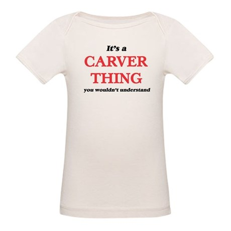 It's a Carver thing, you wouldn't T-Shirt
