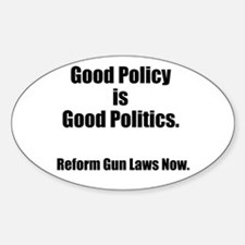 Good Policy is Good Politics Decal