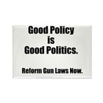 Good Policy is Good Politics Rectangle Magnet (10