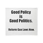 Good Policy is Good Politics Throw Blanket