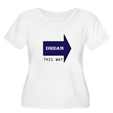 DREAM THIS WAY Plus Size T-Shirt