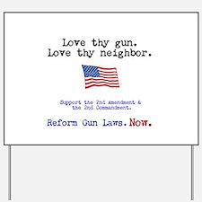 Love thy gun, Love thy neighbor Yard Sign