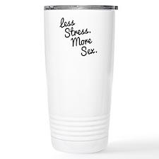 Less Stress and More Sex Travel Mug