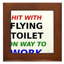 Hit With Flying Toilet on way to work Framed Tile