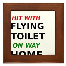 Hit with Flying Toilet on way home Framed Tile