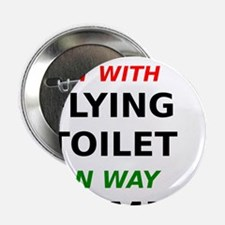 """Hit with Flying Toilet on way home 2.25"""" Button"""