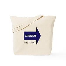 DREAM THIS WAY Tote Bag