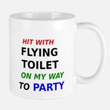 Hit with Flying Toilet on my way to Party Mug