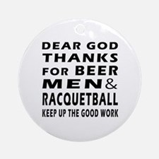 Beer Men and Racquetball Ornament (Round)