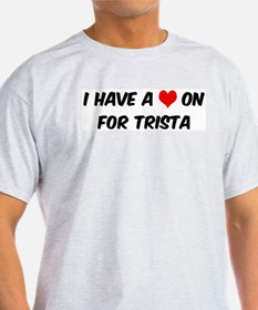 Heart on for Trista Ash Grey T-Shirt