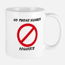 No phone number requests Small Mug