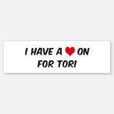 Heart on for Tori Bumper Bumper Bumper Sticker