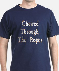 Chewed Through The Ropes T-Shirt
