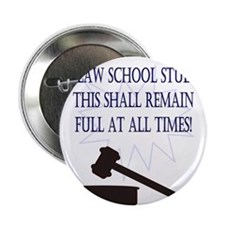 """I'm a law school student. 2.25"""" Button"""