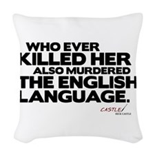 Murdered the English Language Woven Throw Pillow