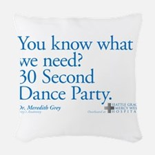 30 Second Dance Party Quote Woven Throw Pillow