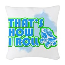 That's How I Roll Woven Throw Pillow