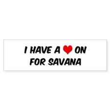 Heart on for Savana Bumper Bumper Sticker