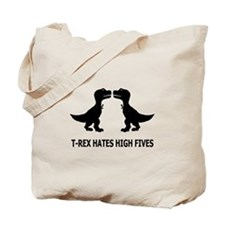 T-Rex Hates High Fives Tote Bag