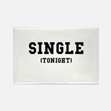 Single Tonight Rectangle Magnet (10 pack)