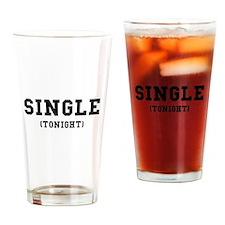 Single Tonight Drinking Glass