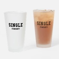 Single Tonight Drinking Glass
