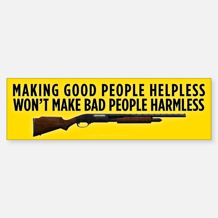 Making People Helpless Bumper Bumper Bumper Sticker