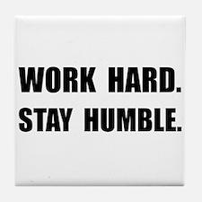 Work Hard Stay Humble Tile Coaster