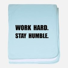 Work Hard Stay Humble baby blanket