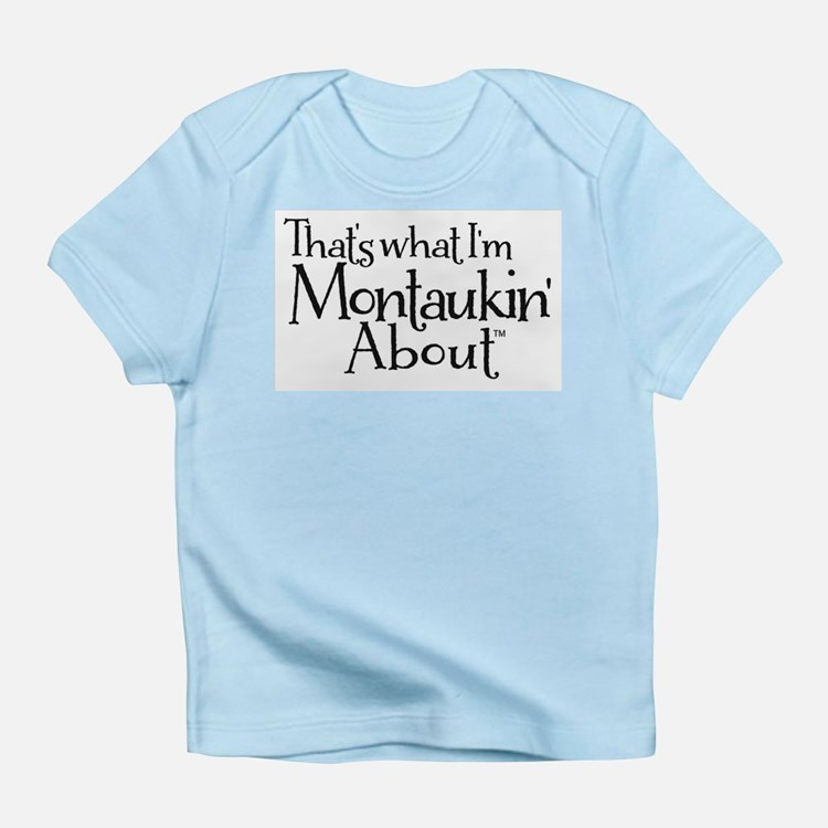 That's what I'm Montaukin' About Infant T-Shirt