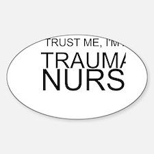 Trust Me, Im A Trauma Nurse Decal