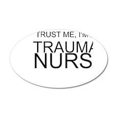 Trust Me, Im A Trauma Nurse Wall Decal