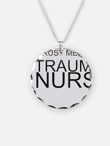 Trust Me, Im A Trauma Nurse Necklace