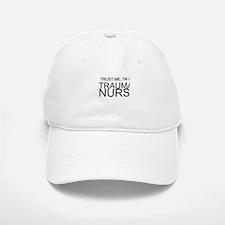 Trust Me, Im A Trauma Nurse Baseball Baseball Baseball Cap