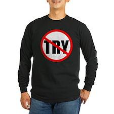 No Try Long Sleeve Black T-Shirt