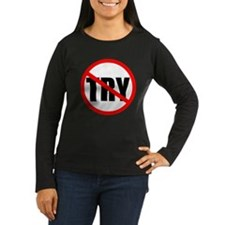 No Try Women's Long Sleeve Brown T-Shirt