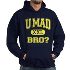 U Mad Bro? (college style) Hoodie