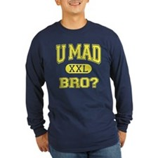 U Mad Bro? (college style) Long Sleeve T-Shirt