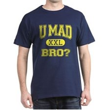 U Mad Bro? (college style) T-Shirt