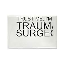 Trust Me, Im A Trauma Surgeon Rectangle Magnet