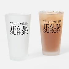 Trust Me, Im A Trauma Surgeon Drinking Glass