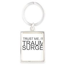 Trust Me, Im A Trauma Surgeon Keychains