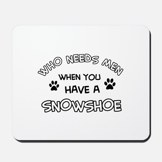Snowshow designs for the cat lover Mousepad