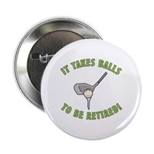 "Funny Retired Golfer 2.25"" Button"