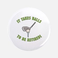"""Funny Retired Golfer 3.5"""" Button"""