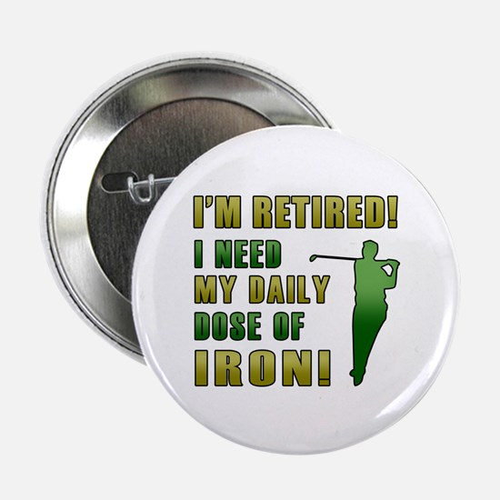 """Funny Golfing Retirement 2.25"""" Button (10 pack)"""