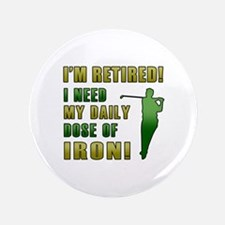 """Funny Golfing Retirement 3.5"""" Button"""